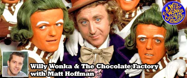 Willy Wonka Matt Hoffman